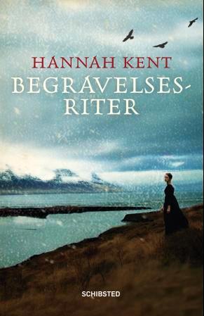 """""""Begravelsesriter"""" av Hannah Kent"""
