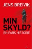 """""""Min skyld? - en fars historie"""" av Jens Breivik"""