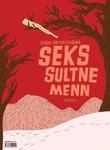 """""""Seks Sultne Menn"""" av Bendik von Kaltenborn"""