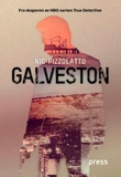 """Galveston"" av Nic Pizzolatto"
