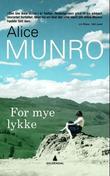 """""""For mye lykke"""" av Alice Munro"""