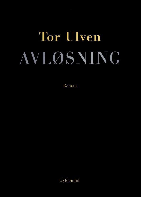 """""""Avløsning - roman"""" av Tor Ulven"""