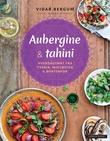 """""""Aubergine & tahini - hverdagsmat fra Tyrkia, Midtøsten og bortenfor"""" av Vidar Bergum"""