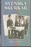 """""""Svenska skurkar - 13 brottsliga berättelser"""" av Stig Linnell"""