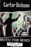 """""""Motiv for mord"""" av Carter Dickson"""