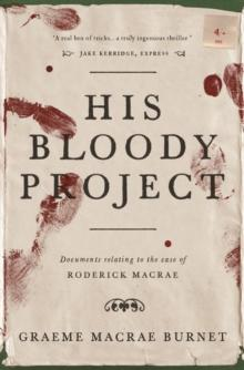 """""""His bloody project - documents relating to the case of Roderick Mccrae"""" av Graeme Macrae Burnet"""