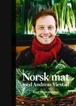 """""""Norsk mat med Andreas Viestad"""" av Andreas Viestad"""