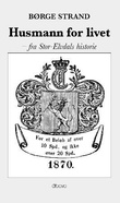 """""""Husmann for livet - fra Stor-Elvdals historie"""" av Børge Strand"""