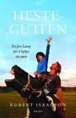 """""""Hestegutten - en fars kamp for sin autistiske sønn"""" av Rupert Isaacson"""