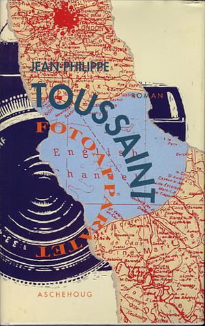 """""""Fotoapparatet"""" av Jean-Philippe Toussaint"""