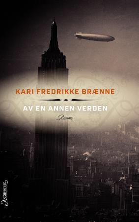 """""""Av en annen verden - roman"""" av Kari Fredrikke Brænne"""