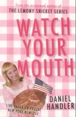 """Watch your mouth"" av Daniel Handler"