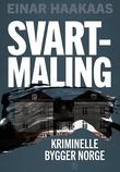 """""""Svartmaling kriminelle bygger Norge"""" av Einar Haakaas"""