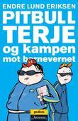 """""""Pitbull-Terje og kampen mot barnevernet"""" av Endre Lund Eriksen"""