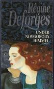 """""""Under Novgorods himmel"""" av Régine Deforges"""