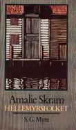 """Hellemyrsfolket - S.G. Myhre"" av Amalie Skram"