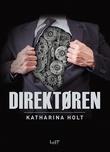 """""""Direktøren"""" av Katharina Holt"""