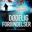 """""""Dødelige forbindelser"""" av Egil Foss Iversen"""
