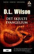 """""""Det skjulte evangelium"""" av D. L. Wilson"""