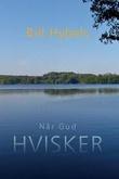 """""""Når Gud hvisker"""" av Bill Hybels"""