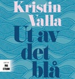 """""""Ut av det blå"""" av Kristin Valla"""