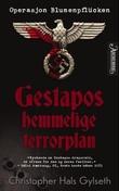"""""""Gestapos hemmelige terrorplan - operasjon Blumenpflücken"""" av Christopher Hals Gylseth"""