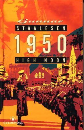 """""""1950 - high noon"""" av Gunnar Staalesen"""