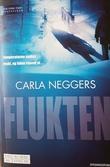 """""""Flukten"""" av Carla Neggers"""