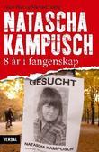 """""""Natascha Kampusch - 8 år i fangenskap"""" av Allan Hall"""