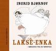 """""""Lakse-enka nødskrik fra en tørrfrue"""" av Ingrid Bjørnov"""