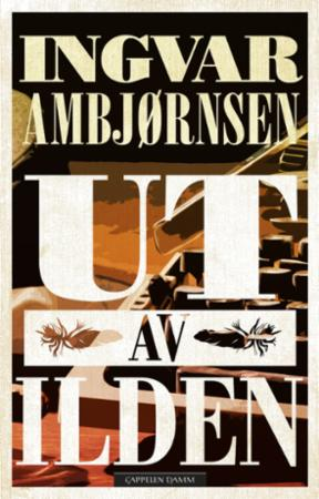 """""""Ut av ilden - roman"""" av Ingvar Ambjørnsen"""