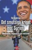 """""""Det smutsiga kriget mot Syrien - Washington, regimeskifte och motstånd"""" av Tim Anderson"""
