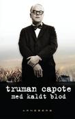 """""""Med kaldt blod en sannferdig beretning om et massemord og de følger det fikk"""" av Truman Capote"""