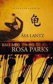 """""""Kall meg Rosa Parks"""" av Åsa Lantz"""