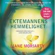 """""""Ektemannens hemmelighet"""" av Liane Moriarty"""