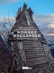"""""""Norske ødegårder - historien om stedene vi forlot"""" av Øystein Morten"""