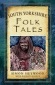 """South Yorkshire Folk Tales"" av Simon Heywood"