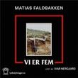 """""""Vi er fem - roman"""" av Matias Faldbakken"""