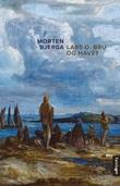 """""""Lars O. Bru og havet - roman"""" av Morten Bjerga"""