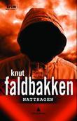 """""""Natthagen - kriminalroman"""" av Knut Faldbakken"""