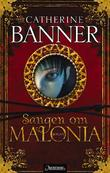 """""""Sangen om Malonia"""" av Catherine Banner"""