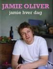 """""""Jamie hver dag"""" av Jamie Oliver"""