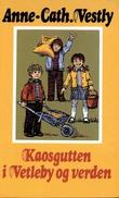 """""""Kaosgutten i Vetleby og verden"""" av Anne-Cath. Vestly"""