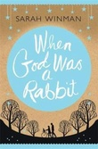 """When god was a rabbit"" av Sarah Winman"