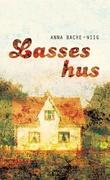 """Lasses hus - roman"" av Anna Bache-Wiig"
