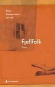 """""""Fjellfolk - roman"""" av Ellen Emmerentze Jervell"""