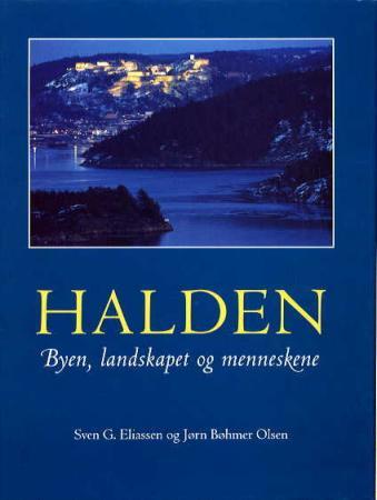 """""""Halden - byen, landskapet og menneskene"""" av Sven G. Eliassen"""