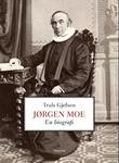 """""""Jørgen Moe - en biografi"""" av Truls Gjefsen"""