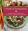"""Fresh & Fermented - 85 Delicious Ways to Make Fermented Carrots, Kraut, and Kimchi Part of Every Meal"" av Julie O'Brien"