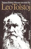 """Minner om min far Leo Tolstoj"" av Tat'jana L'vovna Tolstaja-Suchotina"